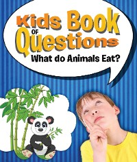 Cover Kids Book of Questions: What do Animals Eat?