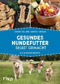 Cover Gesundes Hundefutter selbst gemacht