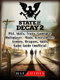 State of Decay 2 PS4, Skills, Traits, Gameplay, Multiplayer