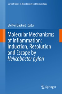 Cover Molecular Mechanisms of Inflammation: Induction, Resolution and Escape by Helicobacter pylori