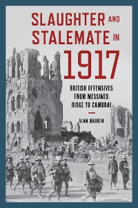 Cover Slaughter and Stalemate in 1917