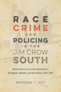 Cover Race, Crime, and Policing in the Jim Crow South