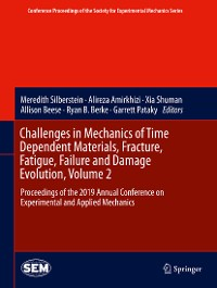 Cover Challenges in Mechanics of Time Dependent Materials, Fracture, Fatigue, Failure and Damage Evolution, Volume 2