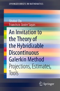 Cover An Invitation to the Theory of the Hybridizable Discontinuous Galerkin Method
