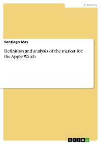 Cover Definition and analysis of the market for the Apple Watch