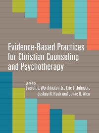 Cover Evidence-Based Practices for Christian Counseling and Psychotherapy