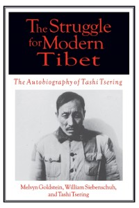 Cover Struggle for Modern Tibet: The Autobiography of Tashi Tsering