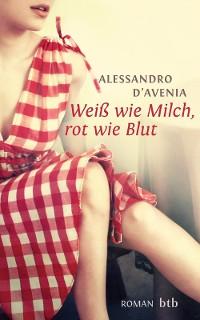 Cover Weiß wie Milch, rot wie Blut