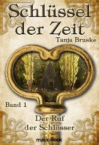 Cover Schlüssel der Zeit - Band 1: Der Ruf der Schlösser