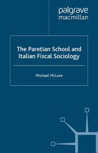 Cover The Paretian School and Italian Fiscal Sociology