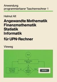 Cover Angewandte Mathematik, Finanzmathematik, Statistik, Informatik fur UPN-Rechner