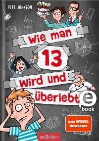 Cover Wie man 13 wird und überlebt