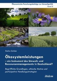 Cover Ökosystemleistungen – ein Instrument des Umwelt- und Ressourcenmanagements in Deutschland?