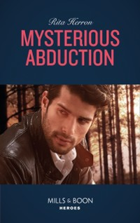 Cover Mysterious Abduction (Mills & Boon Heroes) (A Badge of Honor Mystery, Book 1)