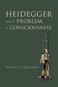 Cover Heidegger and the Problem of Consciousness