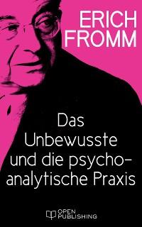 Cover Das Unbewusste und die psychoanalytische Praxis