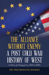 Cover The Alliance Without Enemy: a Post Cold War History of West