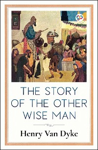 Cover The Story of the Other Wise Man (Illustrated Edition)