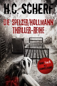 Cover Die Spelzer/Hollmann-Thriller-Reihe