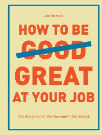 Cover How to Be Great at Your Job