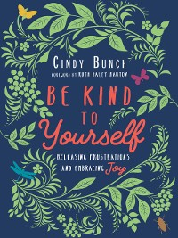 Cover Be Kind to Yourself