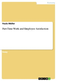 Cover Part-Time Work and Employee Satisfaction