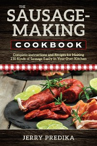 Cover The Sausage-Making Cookbook