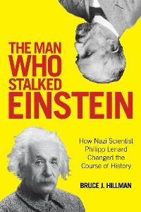 Cover The Man Who Stalked Einstein