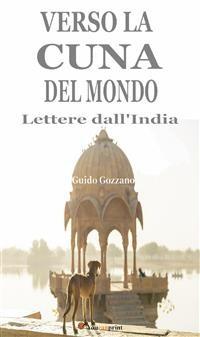 Cover Verso la cuna del mondo. Lettere dall'India