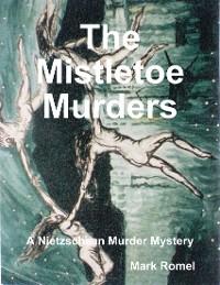 Cover The Mistletoe Murders: A Nietzschean Murder Mystery