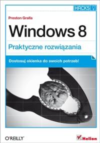 Cover Windows 8. Praktyczne rozwi?zania
