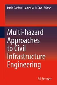Cover Multi-hazard Approaches to Civil Infrastructure Engineering