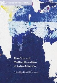 Cover The Crisis of Multiculturalism in Latin America