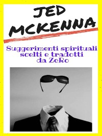 Cover Jed McKenna - Suggerimenti spirituali scelti e tradotti da ZeRo