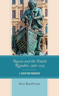 Cover Russia and the Dutch Republic, 1566–1725