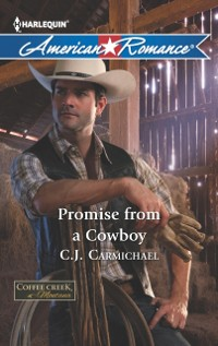 Cover Promise from a Cowboy (Mills & Boon American Romance) (Coffee Creek, Montana, Book 3)