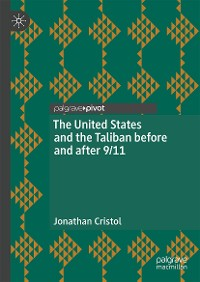 Cover The United States and the Taliban before and after 9/11