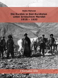 Cover Die Kurden in Süd-Kurdistan unter britischem Mandat 1918-1932
