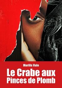 Cover Le Crabe aux Pinces de Plomb