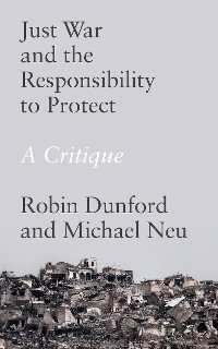 Cover Just War and the Responsibility to Protect