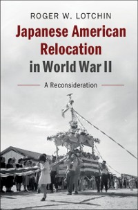 Cover Japanese American Relocation in World War II