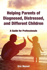 Cover Helping Parents of Diagnosed, Distressed, and Different Children
