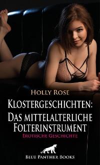 Cover Klostergeschichten: Das mittelalterliche Folterinstrument   Erotische Geschichte