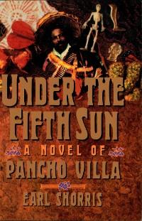 Cover Under the Fifth Sun: A Novel of Pancho Villa