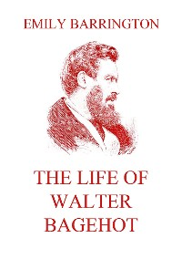 Cover The Life of Walter Bagehot
