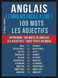Cover Anglais ( L'Anglais Facile a Lire ) 100 Mots - Les Adjectifs