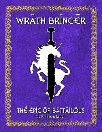 Cover Wrath Bringer - The Epic of Battailous - Book One