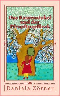 Cover Das Kasematukel und der Pfropftropffleck