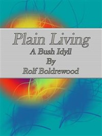 Cover Plain Living: A Bush Idyll
