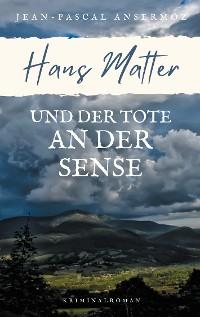 Cover Hans Matter und der Tote an der Sense